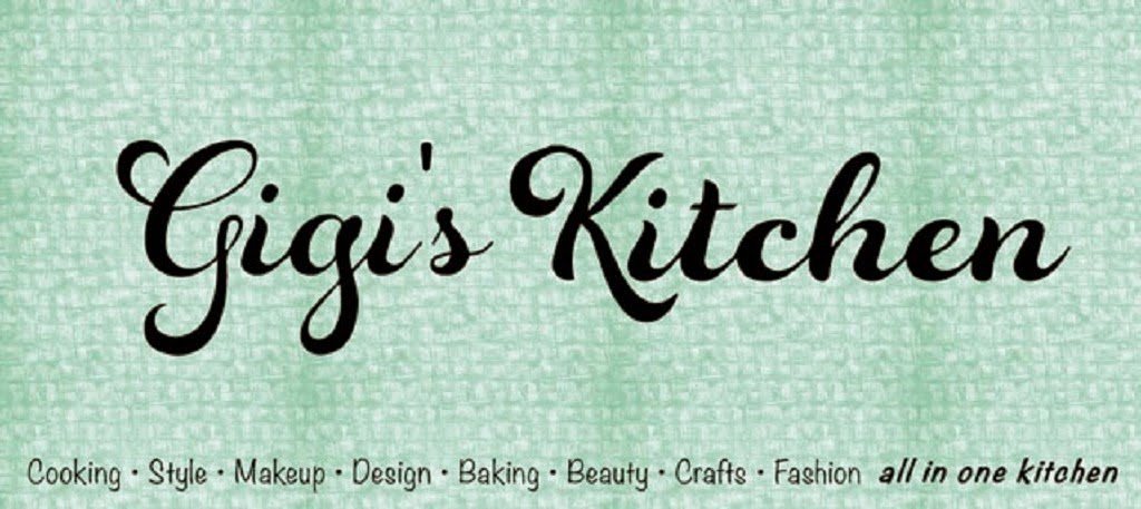 Gigi's Kitchen - My Blog on Cooking, Makeup, Fashion, Crafts and More