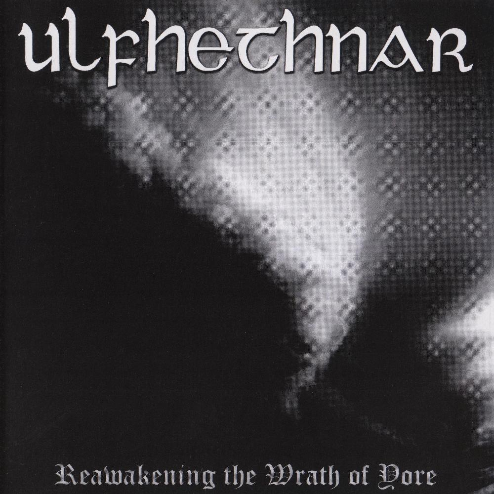 Ulfhethnar - Reawakening The Wrath Of Yore (2012)