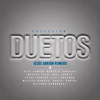 Jesus Adrian Romero -- Duetos 2011