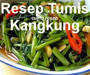 Resep Tumis Kangkung Sederhana