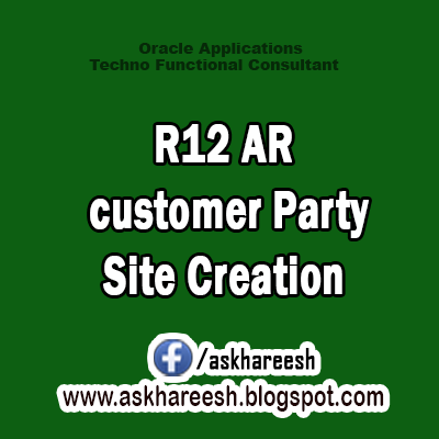 AR customer Party Site Creation in Oracle Applications R12
