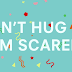 Don't Hug Me .I'm Scared 2