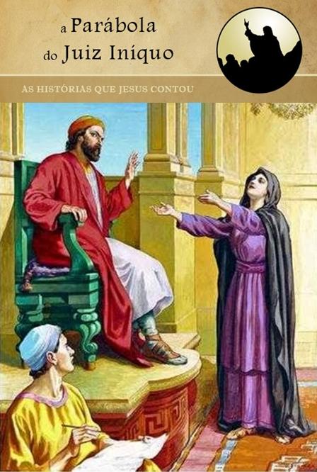 Resultado de imagem para O juiz iníquo (Lc 18.1-8) - Parábola