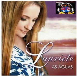 http://blogvalcemir.blogspot.com.br/2015/01/lauriete-cd-as-aguas.html