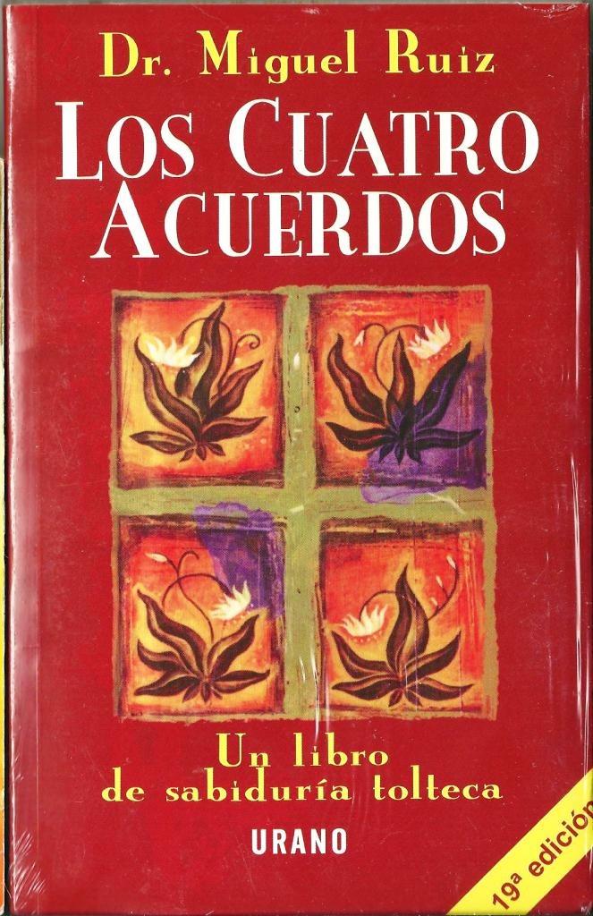 Los cuatro acuerdos: Un libro de sabidura tolteca