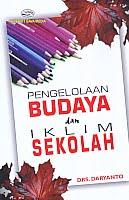 AJIBAYUSTORE  Judul Buku : Pengelolaan Budaya dan Iklim Sekolah Pengarang : Drs. Daryanto Penerbit : Gava Media