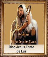 Blog  Jesus Fonte de Luz