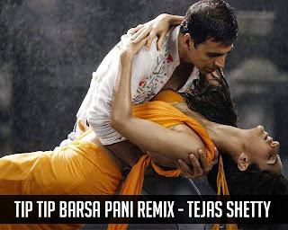 TIP TIP BARSA PANI - TEJAS SHETTY REMIX
