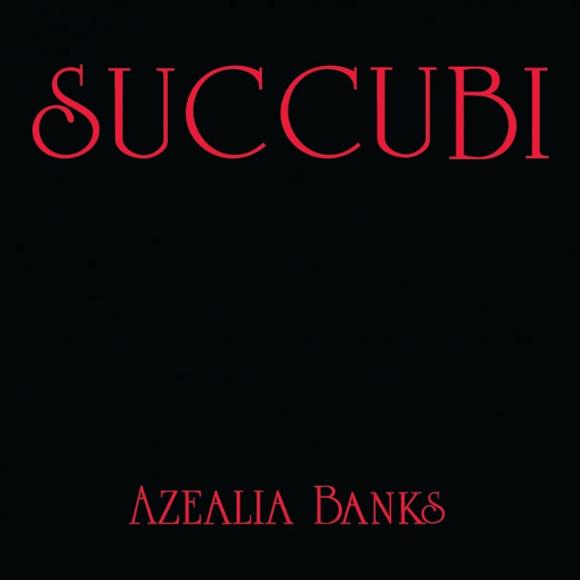 Azealia Banks - Succubi