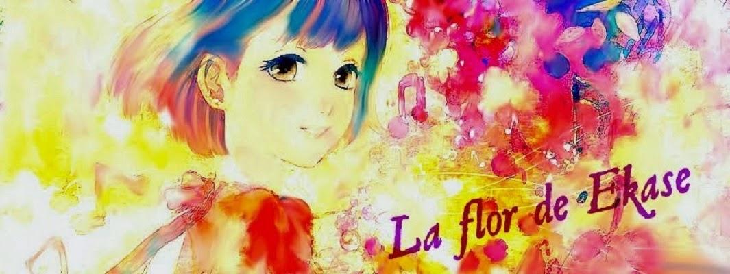 La flor de Ekase