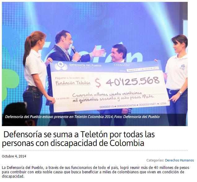 http://www.defensoria.gov.co/es/nube/noticias/1070/Defensor%C3%ADa-se-suma-a-Telet%C3%B3n-por-todas-las-personas-con-discapacidad-de-Colombia-Telet%C3%B3n-Colombia-Defensor-del-Pueblo-Defensor%C3%ADa-del-Pueblo-Derechos-Humanos.htm