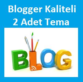 Blogger Kaliteli 2 Adet Tema