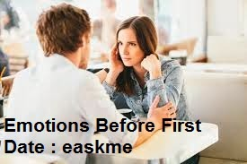 How to Cool Your Emotions Before First Date : easkme