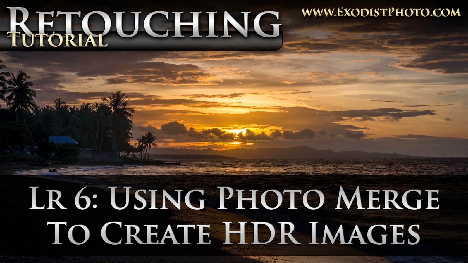 Lightroom 6 Worflow: Using Photo Merge To Create HDR Images I Retouching Tutorials