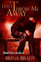 Don&#39;t Throw Me Away<br>By Brina Brady