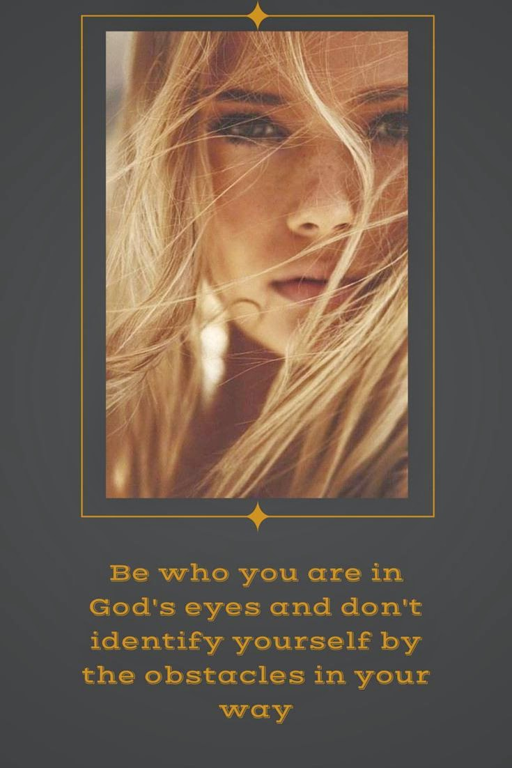 Be who you are in God's eyes
