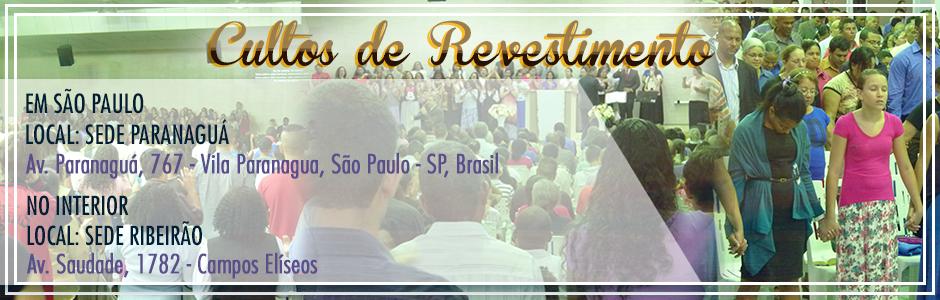 Veja as Fotos do Culto de Revestimento de Ribeirão Preto Clique Aqui