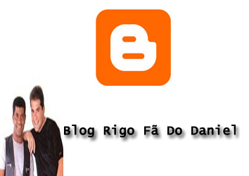 Blog Rigo Fã Do Daniel
