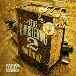 "RON BROWZ. The second installment in his ""The Christening"" mixtape series."