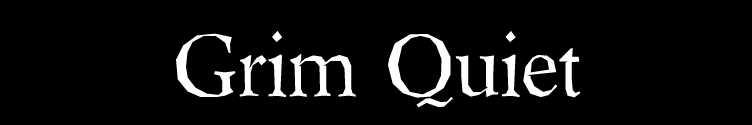 Grim Quiet