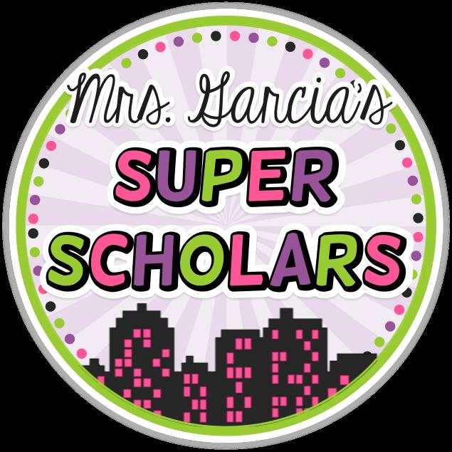 Mrs. Garcia's Super Scholars!