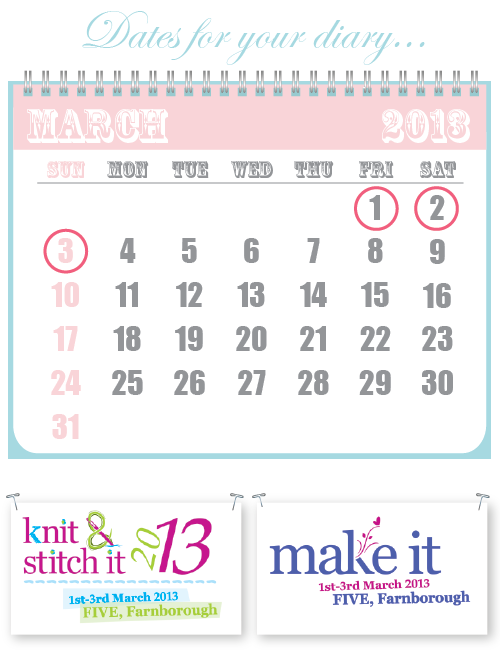 Diary Date - Make it & Knit & Stitch 2013