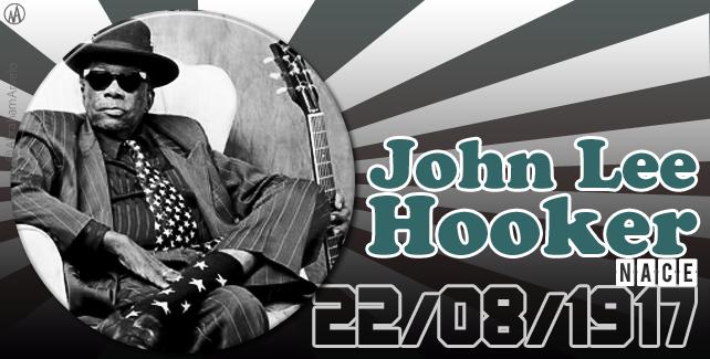 22/08/1917 nace John Lee Hooker