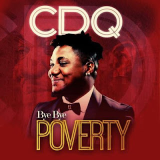CDQ - Bye Bye Poverty