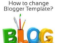 Cara Mengganti Template/Tampilan Blog Cepat dan Mudah