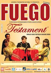 """Fuego - Spectacol extraordinar de teatru, muzică şi poezie - """"Testament"""", 9 - 20 mai 2014"""
