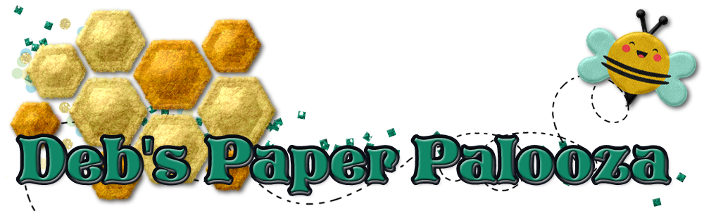 Deb's Paper Palooza