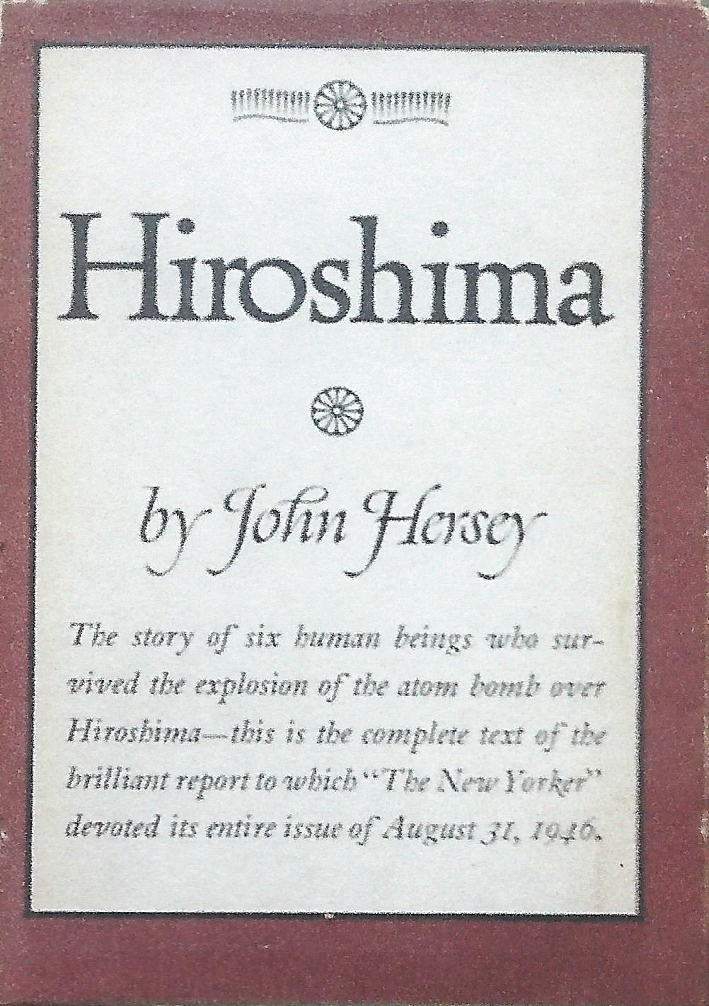 an analysis of hiroshima by john hersey Hiroshima (sparknotes literature guide) by john r hersey making the reading experience fun created by harvard students for students everywhere, sparknotes is a new breed of study guide: smarter, better, fastergeared to what today's students need to know, sparknotes provides:chapter-by-chapter analysis.