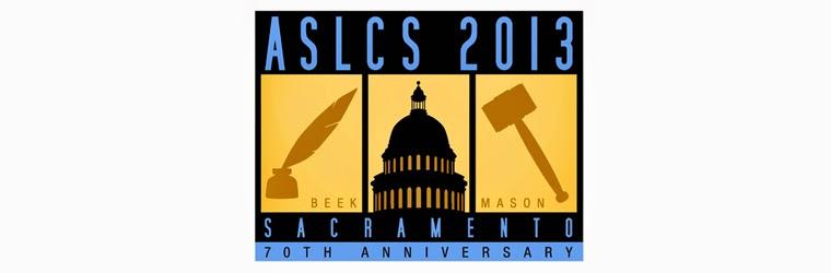 ASLCS 2013 Sacramento