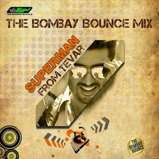 SUPERMAN (TEVAR) REMIX - DJ LLOYD THE BOMBAY BOUNCE MIX