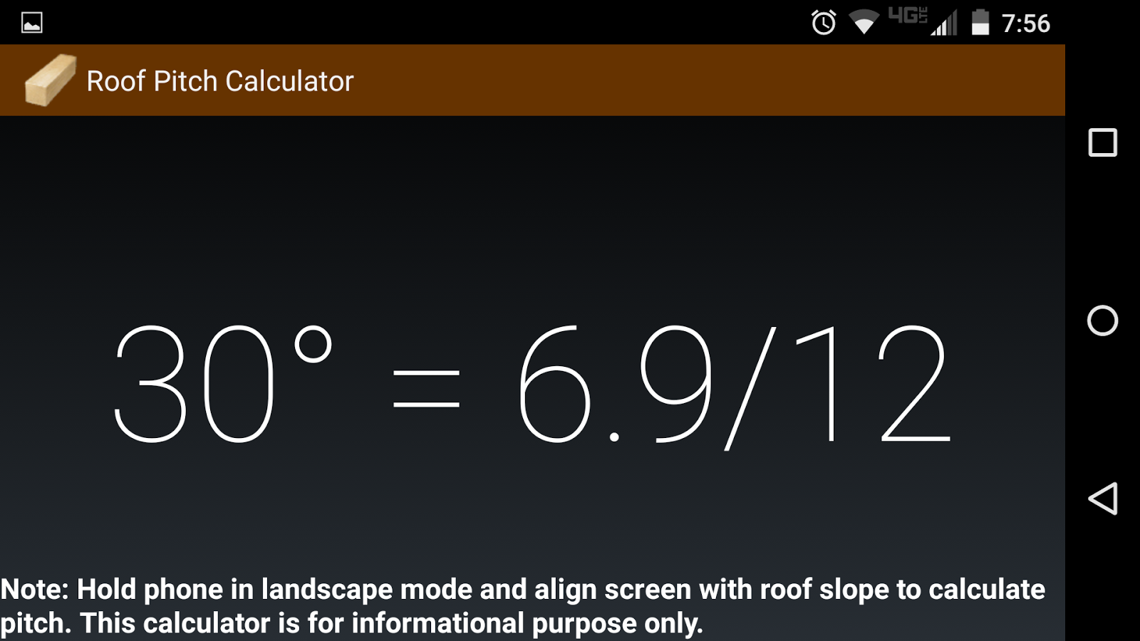 Roof Pitch Calculator, Probably My Favorite Feature Of The App. Tilt The  Phone To Landscape Position And Lay It Like The Angle Of The Roof (or  Whatever You ...