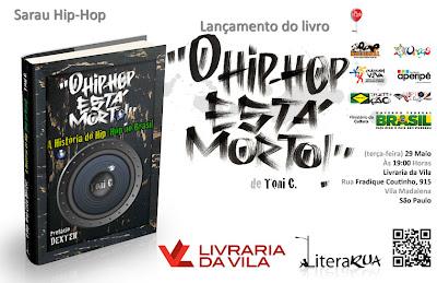 """""""O Hip-Hop Está Morto !"""" é lançado na Livraria da Vila nesta terça-feira"""
