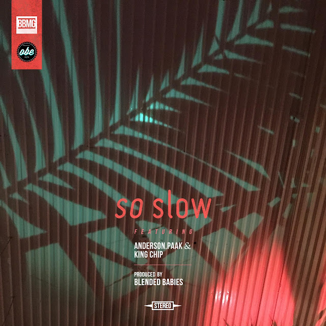 Anderson .Paak & Blended Babies – So Slow (feat. King Chip)