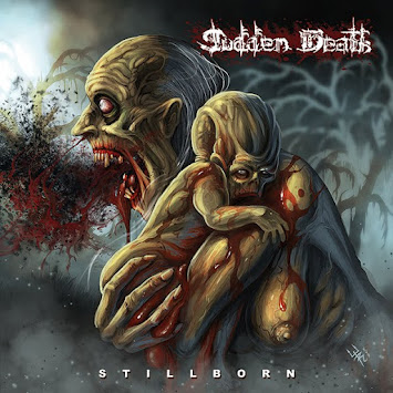 "SUDDEN DEATH - ""STILLBORN"""