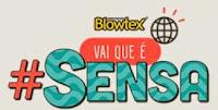 Promoção Blowtex - Vai que é #Sensa