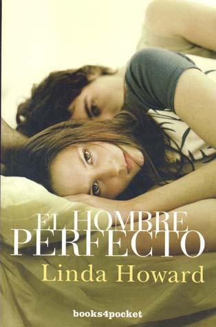 linda howard - El hombre perfecto, Linda Howard (rom) El+hombre+perfecto