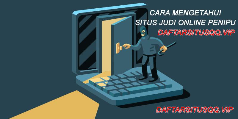 Cara Mengetahui Situs Judi Online Penipu
