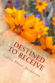Destined to Receive by Linda Mose Meadows