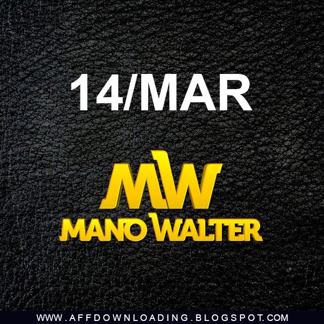 Mano Walter – Campo Alegre – AL – 14.03.2015