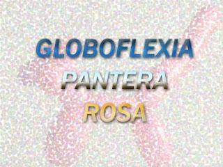 Globoflexia de la Pantera Rosa