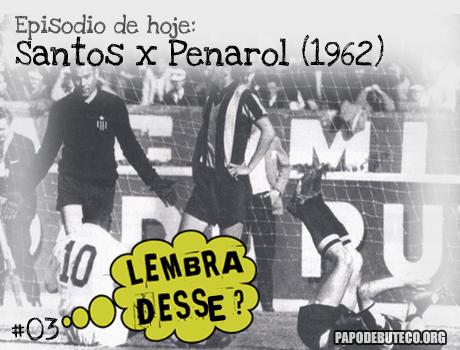 Épico episódio entre Santos e Peñarol pela Taça Libertadores da América em 1962