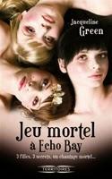 http://loisirsdesimi.blogspot.fr/2014/05/jeu-mortel-echo-bay-jacqueline-green.html