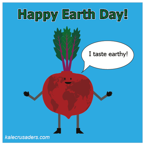 Happy Earth Day, Beet says I taste earthy!