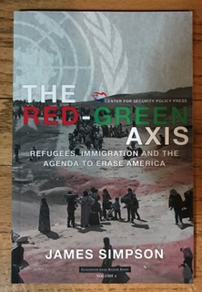 The Red-Green Axis - Refugees, Immigration and the Agenda to Erase America