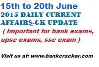 15th to 20th June Daily Current Affairs , Daliy GK Update