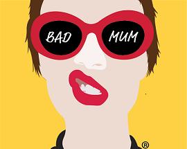 Bad Mum
